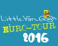 Image: Euro-Tour 2016 : the second round of the Little Van Gogh Euro-tour is just launched!